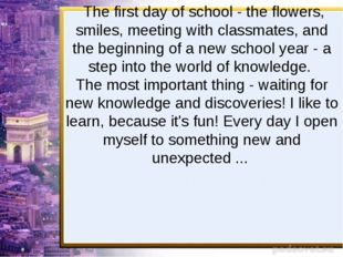 The first day of school - the flowers, smiles, meeting with classmates, and