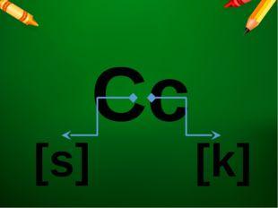 Cc [s] [k]