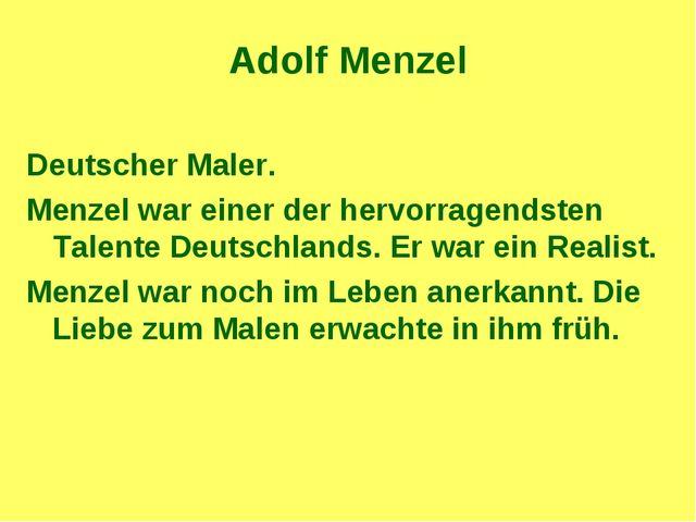 Adolf Menzel Deutscher Maler. Menzel war einer der hervorragendsten Talente D...