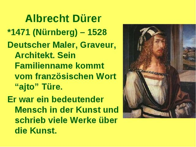 Albrecht Dürer *1471 (Nürnberg) – 1528 Deutscher Maler, Graveur, Architekt. S...