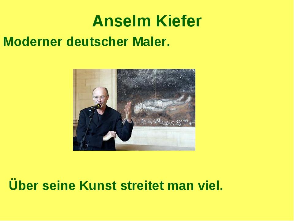 Anselm Kiefer Moderner deutscher Maler. Über seine Kunst streitet man viel.