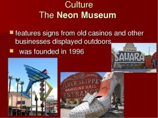 Culture TheNeon Museum features signs from old casinos and other businesses