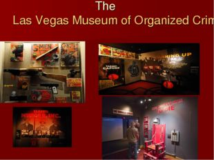 TheLas Vegas Museum of Organized Crime and Law Enforcement