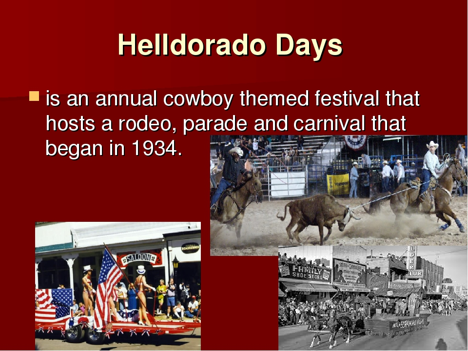 Helldorado Days is an annual cowboy themed festival that hosts a rodeo, parad...