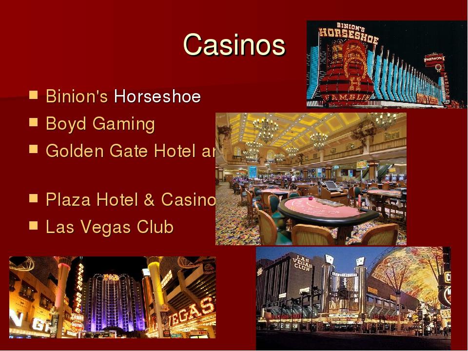 Casinos Binion's Horseshoe Boyd Gaming Golden Gate Hotel and Casino Plaza Hot...