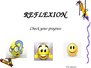 REFLEXION Check your progress Five minutes