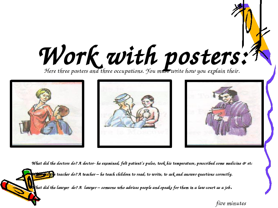 Work with posters: What did the doctors do? А doctor- he examined, felt patie...
