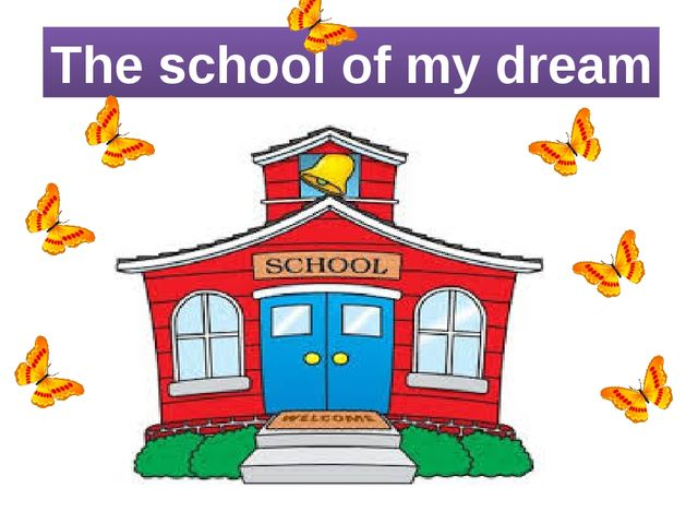 The school of my dream