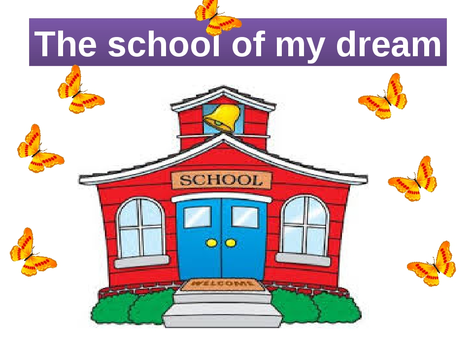 The school of my dream