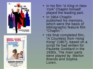 """In his film """"A King in New York"""" Chaplin himself played the leading part. In"""