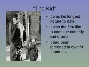 """""""The Kid"""" It was his longest picture to date. It was the first film to combin"""