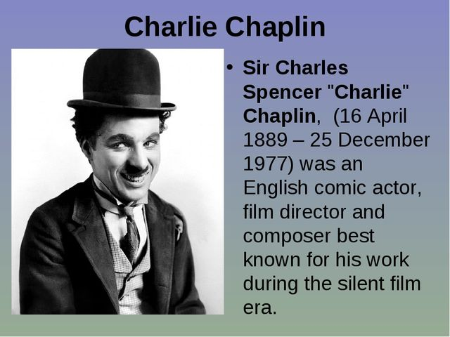 "Charlie Chaplin Sir Charles Spencer ""Charlie"" Chaplin, (16 April 1889– 25 De..."