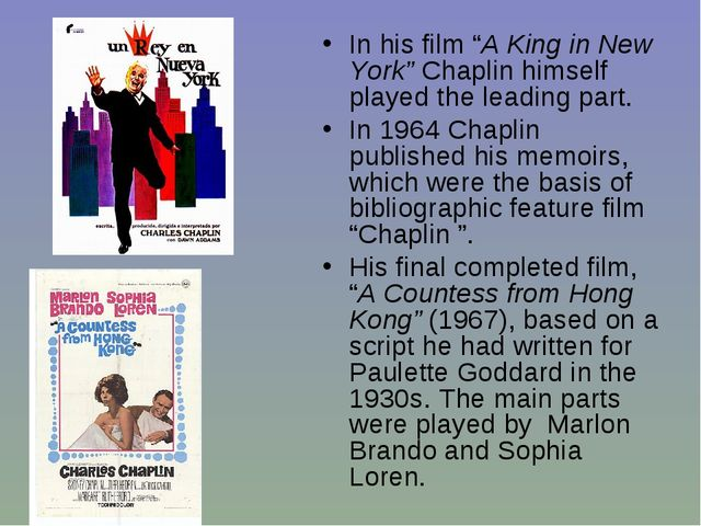 """In his film """"A King in New York"""" Chaplin himself played the leading part. In..."""