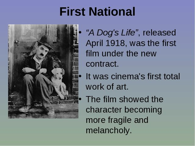 """First National """"A Dog's Life"""", released April 1918, was the first film under..."""