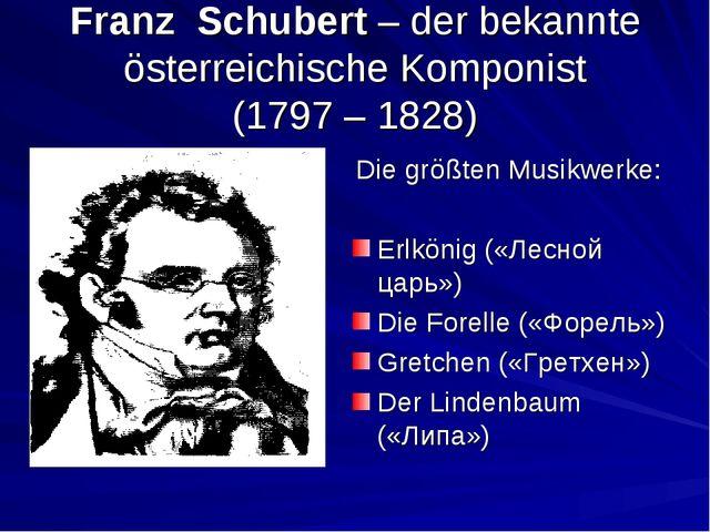 Franz Schubert – der bekannte österreichische Komponist (1797 – 1828) Die grö...