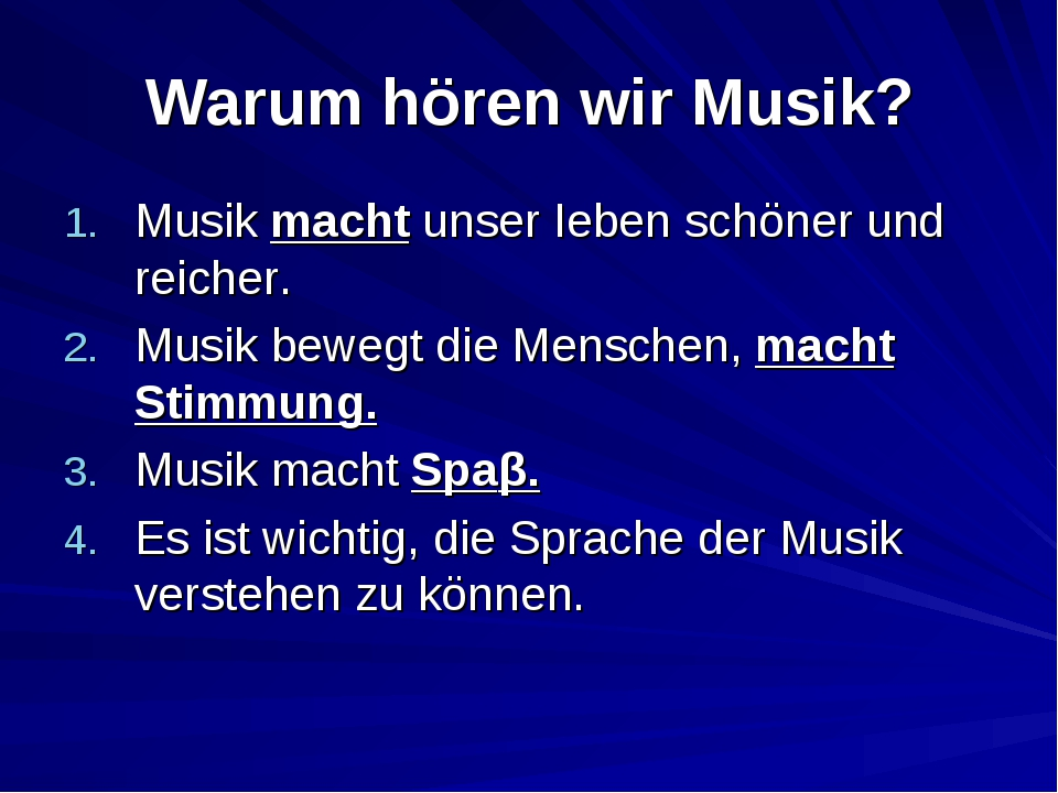 Warum hören wir Musik? Musik macht unser Ieben schöner und reicher. Musik bew...