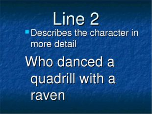 Line 2 Describes the character in more detail Who danced a quadrill with a ra