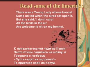 Read some of the limericks There was a Young Lady whose bonnet Came united wh