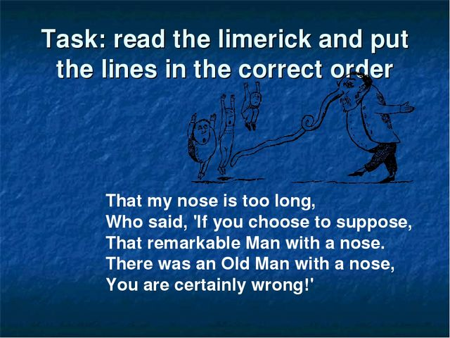 That my nose is too long, Who said, 'If you choose to suppose, That remarkabl...