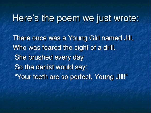 Here's the poem we just wrote: There once was a Young Girl named Jill, Who wa...