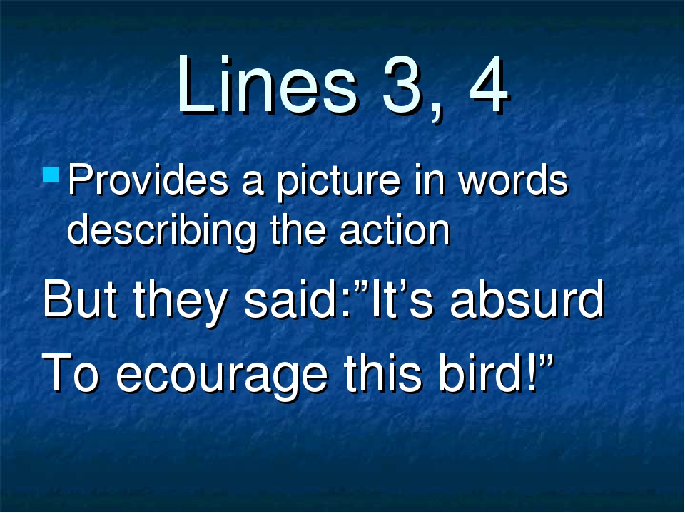 """Lines 3, 4 Provides a picture in words describing the action But they said:""""I..."""