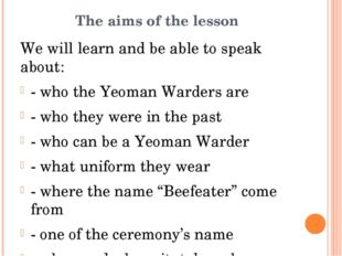 The aims of the lesson We will learn and be able to speak about: - who the Ye