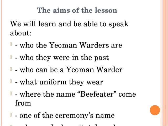 The aims of the lesson We will learn and be able to speak about: - who the Ye...