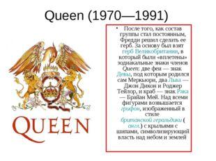 Queen (1970—1991) После того, как состав группы стал постоянным, Фредди решил