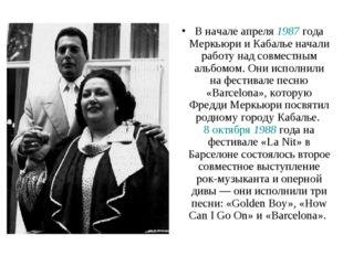В начале апреля 1987 года Меркьюри и Кабалье начали работу над совместным аль