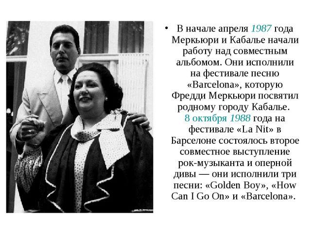 В начале апреля 1987 года Меркьюри и Кабалье начали работу над совместным аль...
