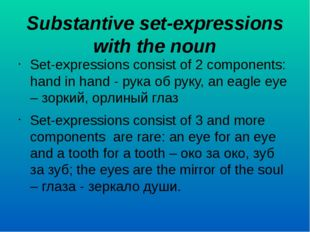 Substantive set-expressions with the noun Set-expressions consist of 2 compon