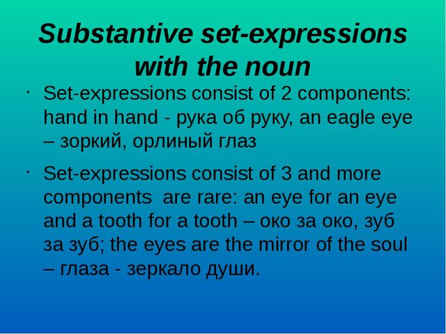 Substantive set-expressions with the noun Set-expressions consist of 2 compon...