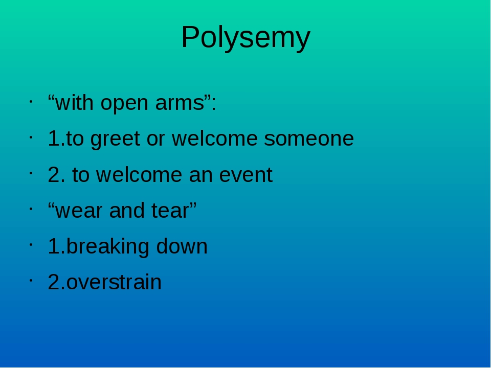 """Polysemy """"with open arms"""": 1.to greet or welcome someone 2. to welcome an eve..."""