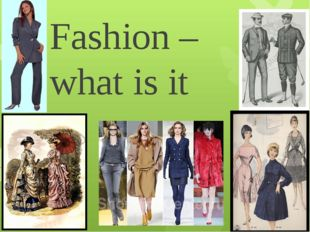 Fashion –what is it