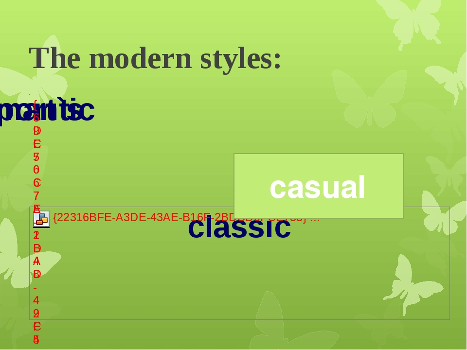 The modern styles: casual