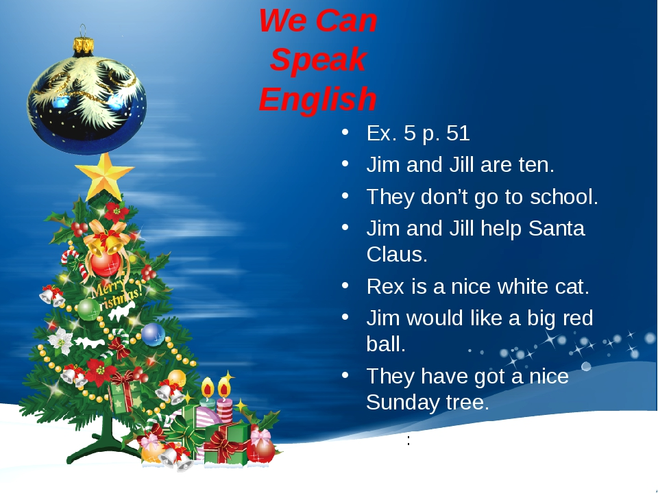 : We Can Speak English Ex. 5 p. 51 Jim and Jill are ten. They don't go to sch...