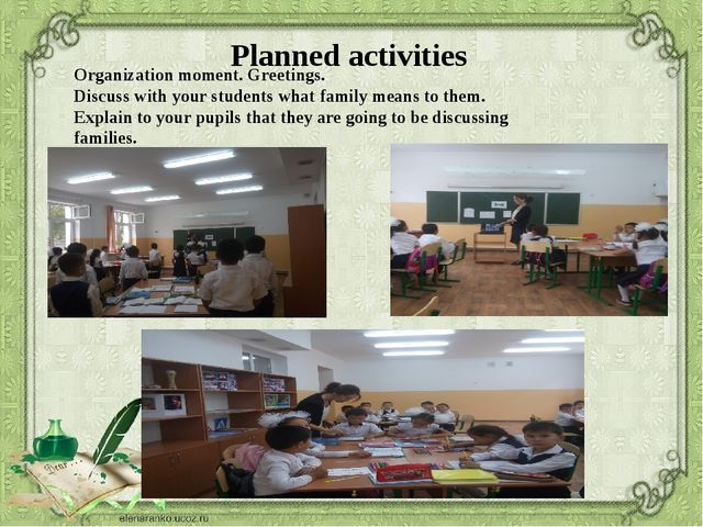 Planned activities Organization moment. Greetings. Discuss with your students...