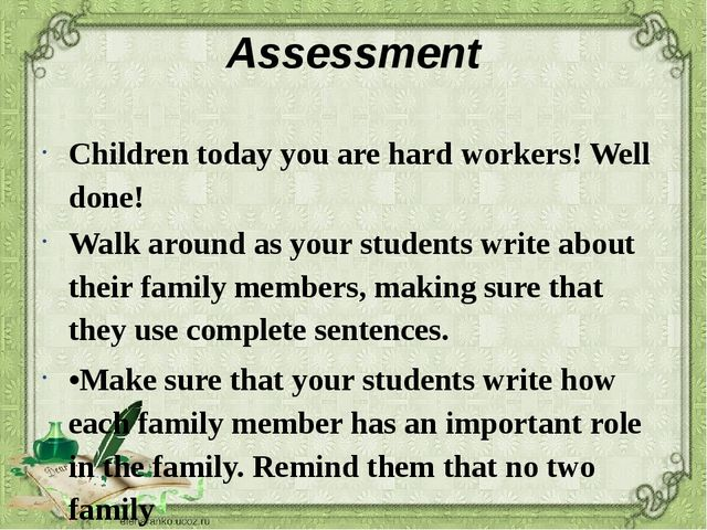 Assessment Children today you are hard workers! Well done! Walk around as you...