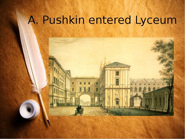 A. Pushkin entered Lyceum