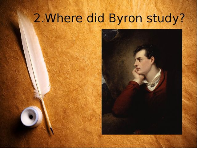 2.Where did Byron study?