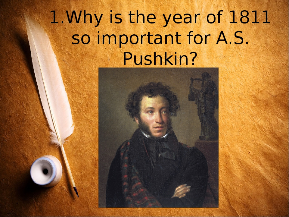 1.Why is the year of 1811 so important for A.S. Pushkin?