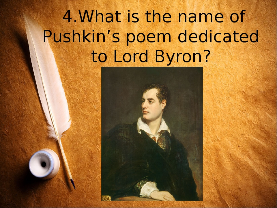 4.What is the name of Pushkin's poem dedicated to Lord Byron?