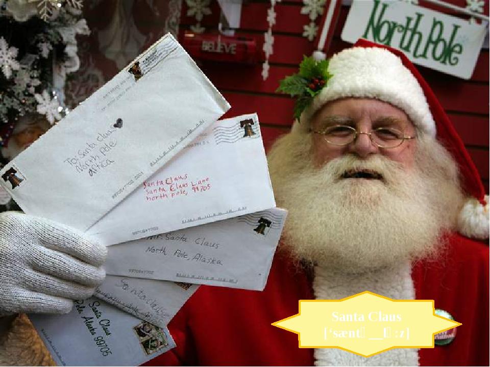 Santa Claus ['sæntə__lɔ:z]