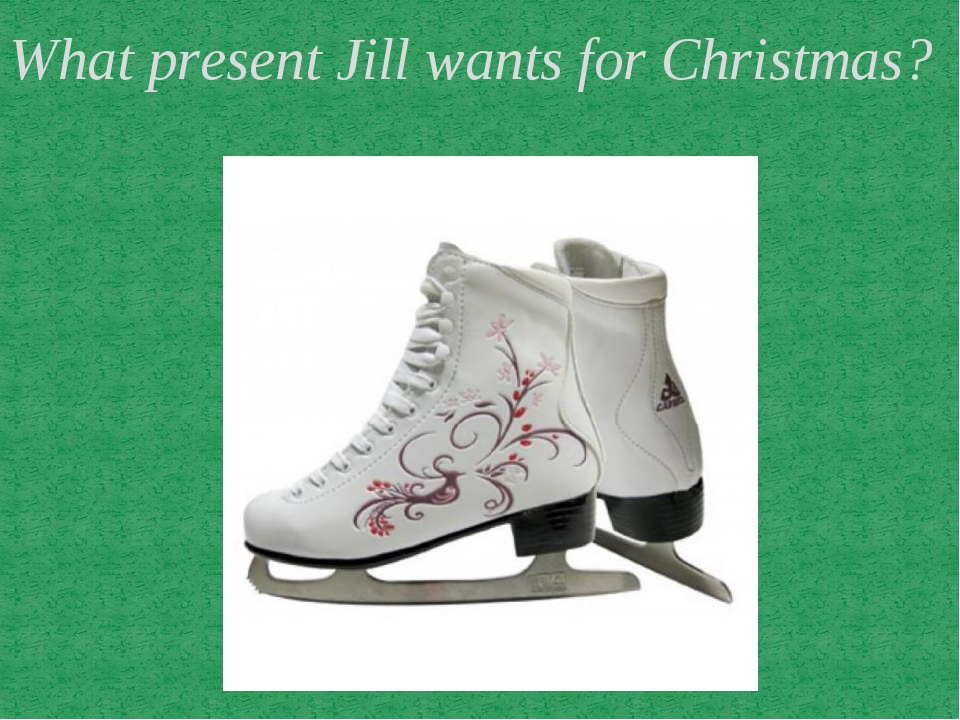What present Jill wants for Christmas?