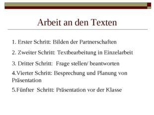 Arbeit an den Texten 1. Erster Schritt: Bilden der Partnerschaften 2. Zweiter
