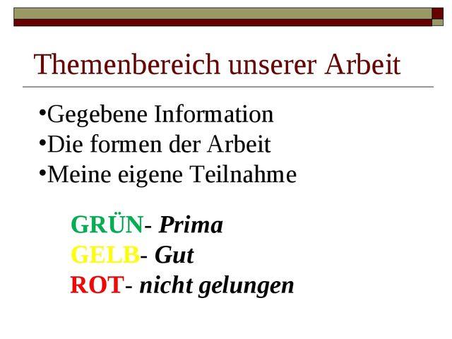 Themenbereich unserer Arbeit Gegebene Information Die formen der Arbeit Mein...