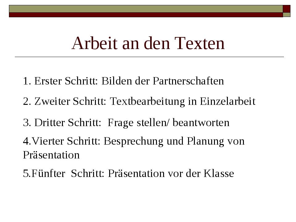 Arbeit an den Texten 1. Erster Schritt: Bilden der Partnerschaften 2. Zweiter...