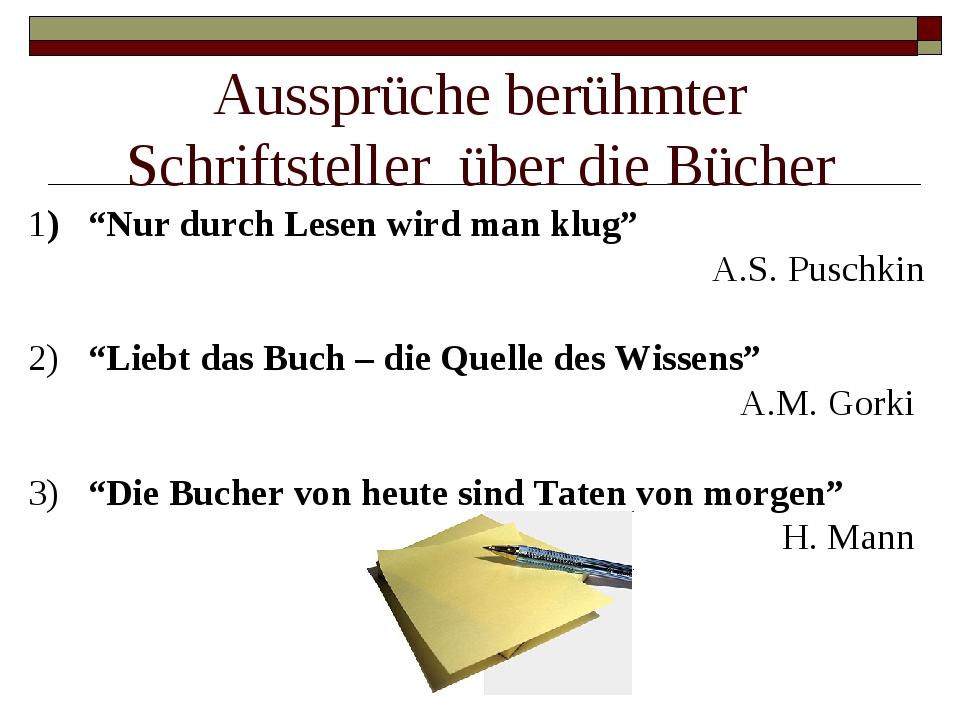 """Aussprüche berühmter Schriftsteller über die Bücher 1) """"Nur durch Lesen wird..."""