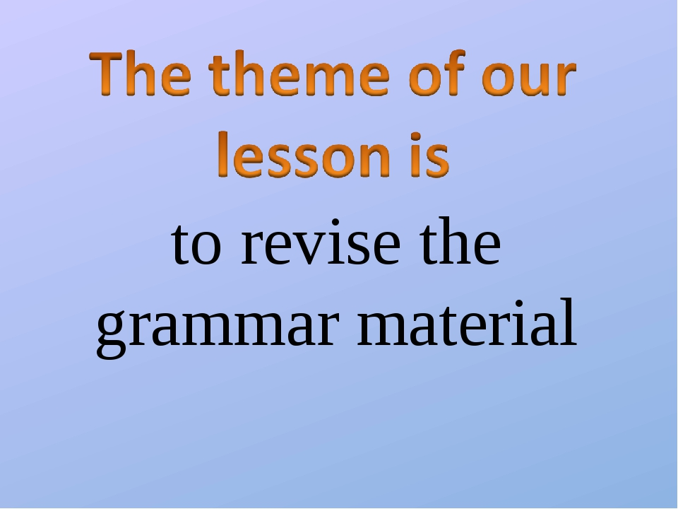 to revise the grammar material
