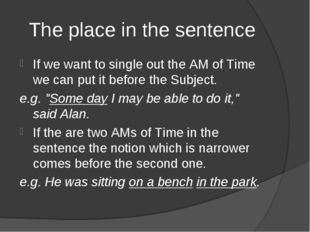 The place in the sentence If we want to single out the AM of Time we can put